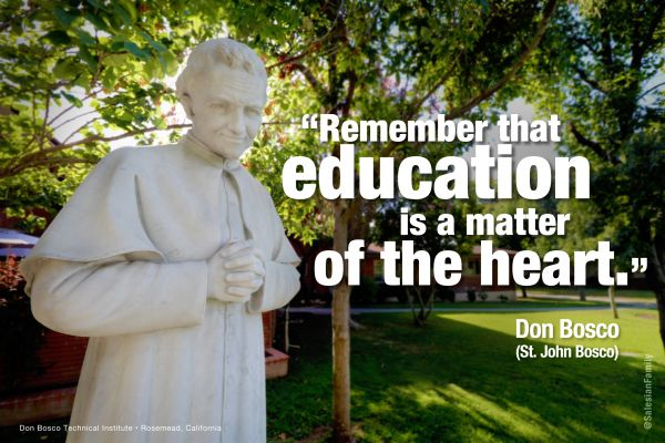 "Don Bosco: ""Remember that education is a matter of the heart."""