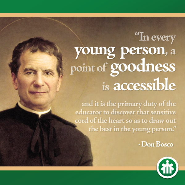 Don Bosco Quotes - There is Goodness in Every Young Person - Find It - Saint John Bosco - Don Bosco - San Giovanni Bosco - San Juan Bosco